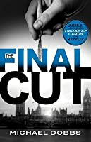 The Final Cut (Francis Urquhart, #3)