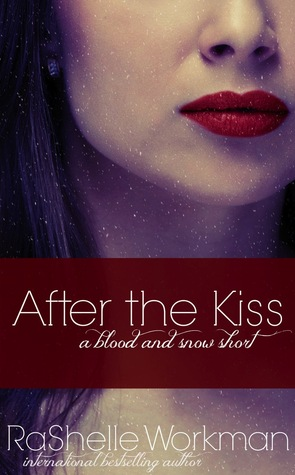 After the Kiss (Blood and Snow, #16)