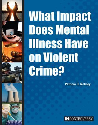 What Impact Does Mental Illness Have on Violent Crime?
