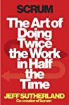 Book cover for Scrum: The Art of Doing Twice the Work in Half the Time
