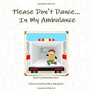 Please Don't Dance In My Ambulance
