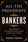 All the Presidents' Bankers by Nomi Prins