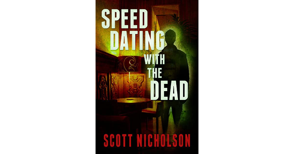 Speed Dating with the Dead przez Scott Nicholson