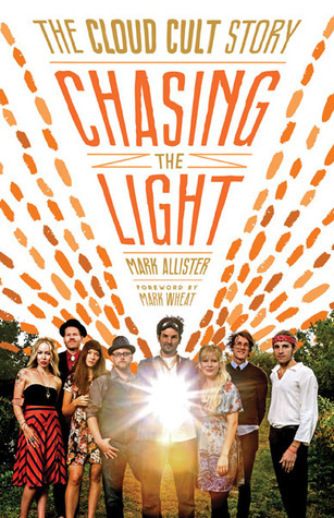 Chasing the Light  The Cloud Cult Story