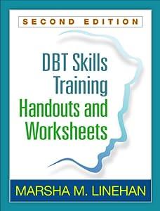 DBT Skills Training Handouts and Worksheets