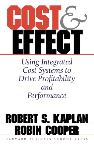 Cost & Effect by Robert S  Kaplan
