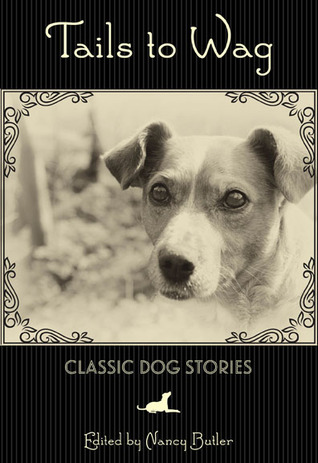 Tails to Wag: Classic Dog Stories