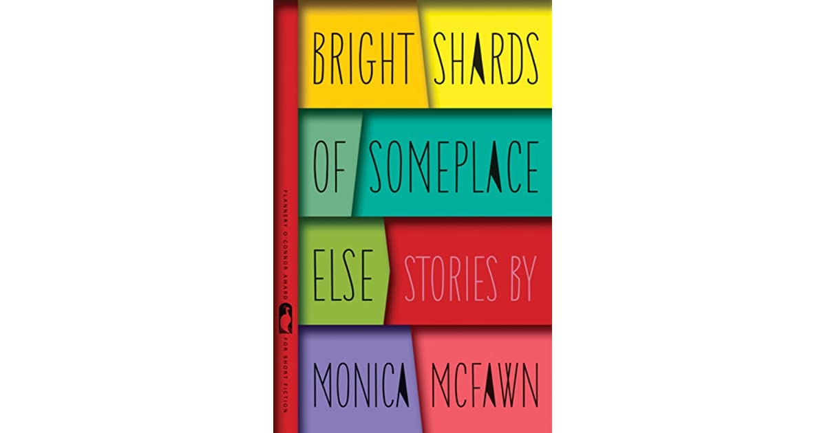 Bright Shards of Someplace Else: Stories (Flannery O'Connor Award for Short Fiction Ser.)