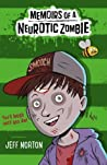 Memoirs of a Neurotic Zombie (Memoirs of a Neurotic Zombie #1)
