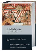 Il Medioevo: Medioevo centrale: Storia politica, economica e sociale - vol. 4