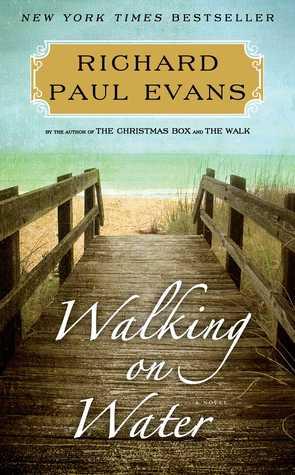 Walking On Water The Walk 5 By Richard Paul Evans