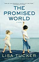 The Promised World: A Novel