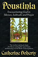 Poustinia: Encountering God in Silence, Solitude and Prayer