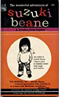 The Wonderful Adventures of Suzuki Beane, A Lovable Little Hipster