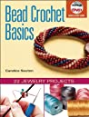 Bead Crochet Basics & Beyond by Candice Sexton