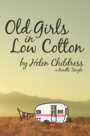 Old Girls in Low Cotton by Helen Childress