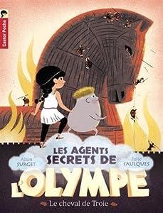 Le cheval de Troie (Les Agents Secrets de l'Olympe, #2)