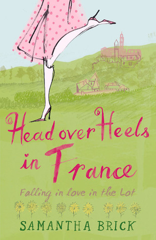 Head Over Heels in France- Falling in Love in the Lot