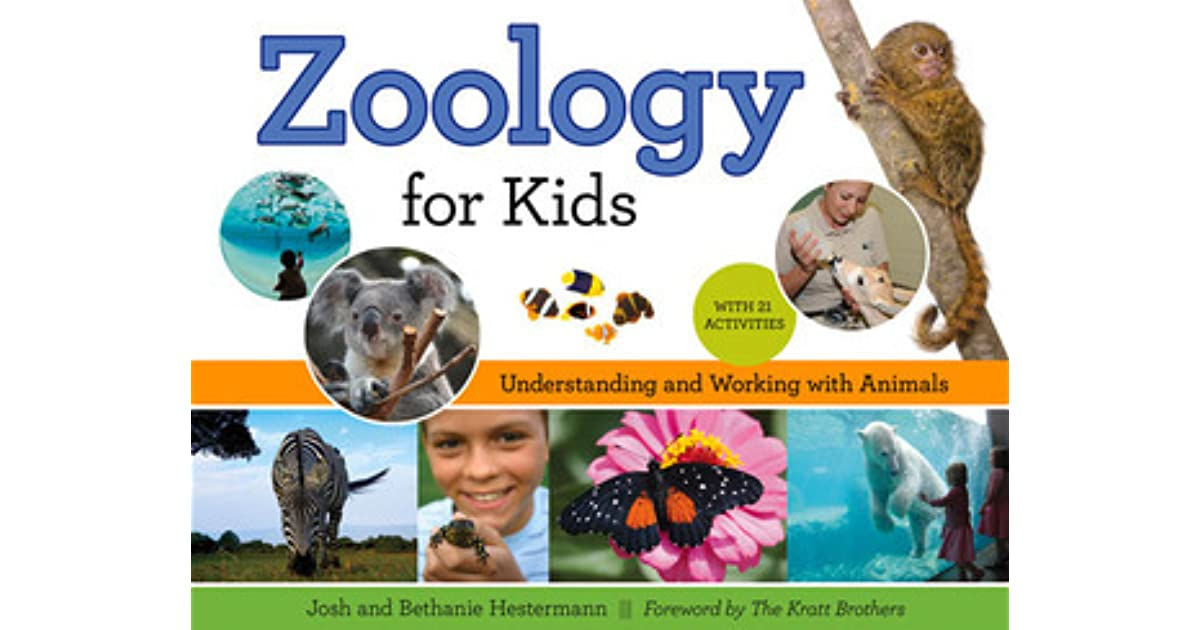 Zoology For Kids Understanding And Working With Animals With 21