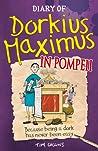 Diary of Dorkius Maximus in Pompeii (Dorkius Maximus, #3)