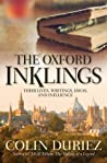 The Oxford Inklings: Their Lives, Writings, Ideas, and Influence