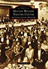 Madam Walker Theatre Center: An Indianapolis Treasure (Images of America: Indiana)