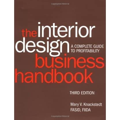 The Interior Design Business Handbook A Complete Guide To Profitability By Mary V Knackstedt