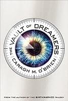 The Vault of Dreamers (The Vault of Dreamers #1)