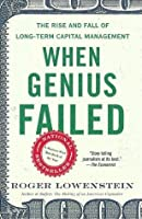 When Genius Failed: The Rise and Fall of Long-Term Capital Management (Paperback)