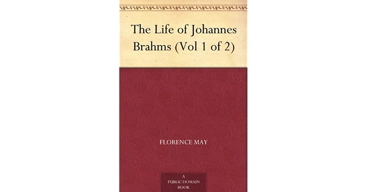 The life of johannes brahms vol 1 of 2 by florence may fandeluxe Choice Image