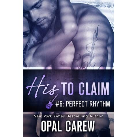 his to claim 6 perfect rhythm carew opal