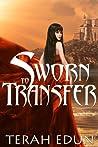 Sworn to Transfer by Terah Edun
