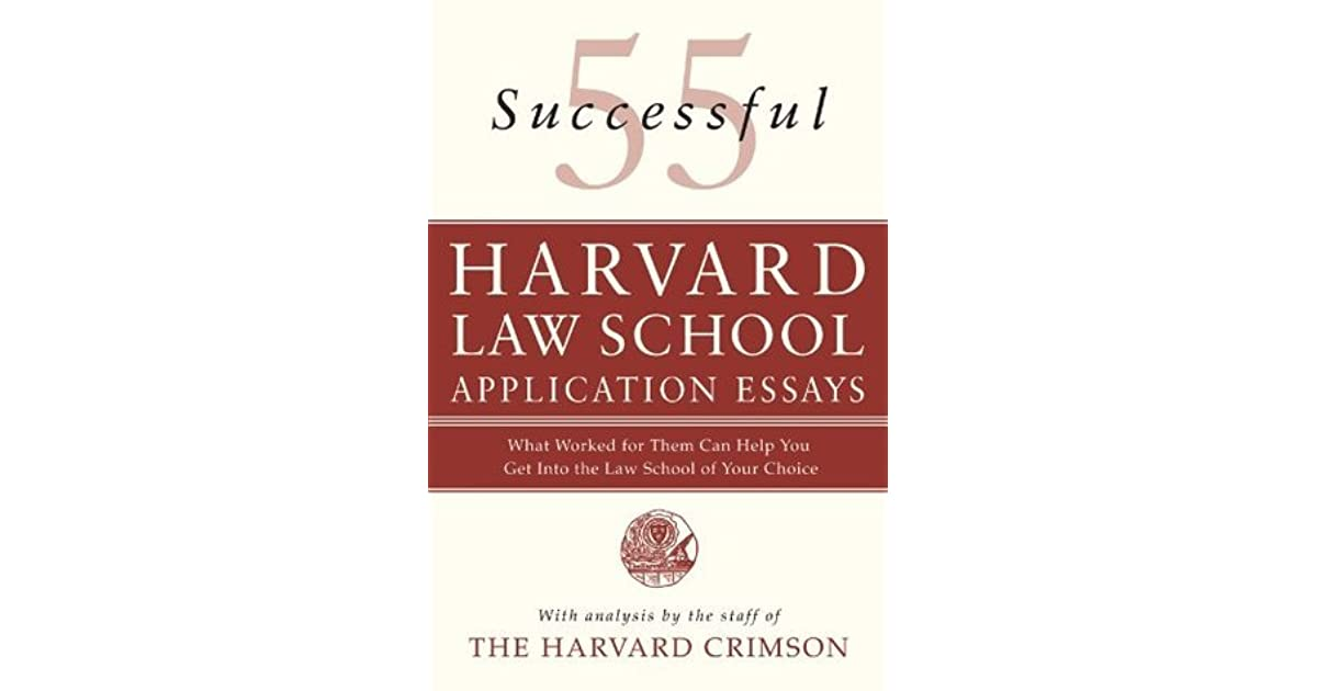successful harvard law school application essays what worked  55 successful harvard law school application essays what worked for them can help you get into the law school of your choice by harvard crimson