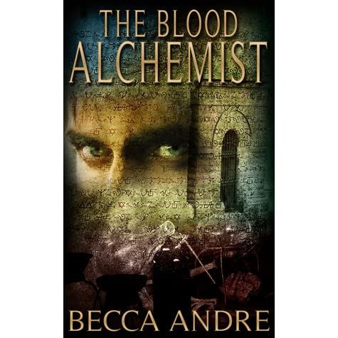 The Blood Alchemist Final Formula 2 By Becca Andre