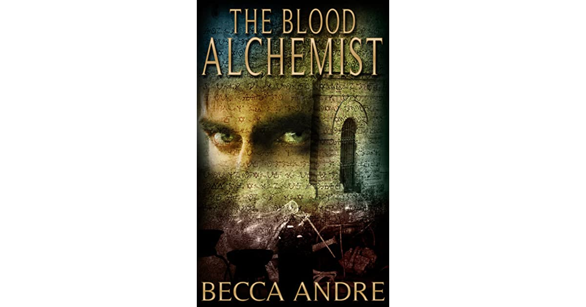 The Blood Alchemist The Final Formula 2 By Becca Andre