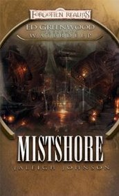 Mistshore (Forgotten Realms: Ed Greenwood Presents Waterdeep, #2)