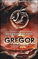 Gregor. La profezia segreta (Gregor, #4)