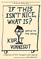 If This Isn't Nice, What Is?: Advice to the Young—The Graduation Speeches