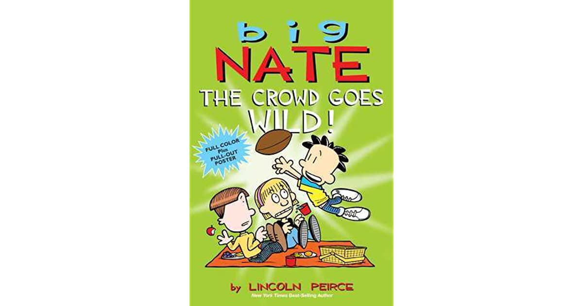Big Nate: The Crowd Goes Wild! by Lincoln Peirce