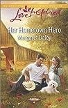 Her Hometown Hero by Margaret Daley