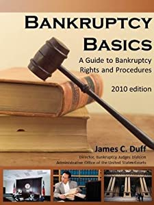 Bankruptcy Basics: A Guide to Bankruptcy Rights and Procedures