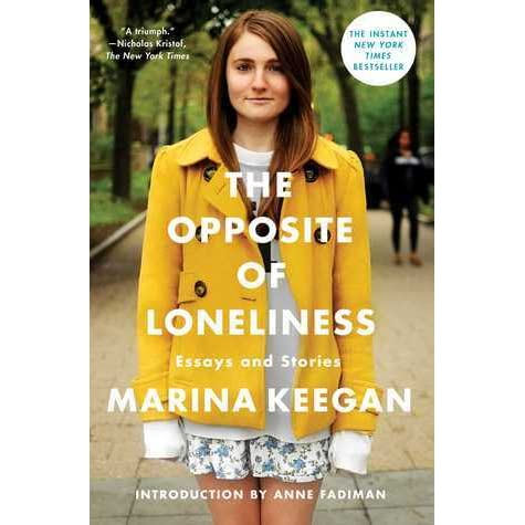 The opposite of loneliness essays and stories by marina keegan fandeluxe PDF