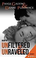 Unfiltered & Unraveled (Unfiltered, #6)