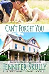 Can't Forget You (Cottonmouth, #3)