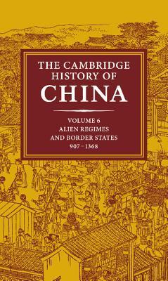 The Cambridge History of China, Volume 6 by Denis Crispin Twitchett