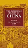 The Cambridge History of China, Volume 9, Part 1: The Ch'ing Empire to 1800
