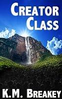Creator Class (The Creator Class Series)