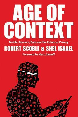 Age of Context by Robert Scoble