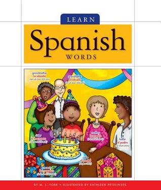 Learn Spanish Words by M.J. York
