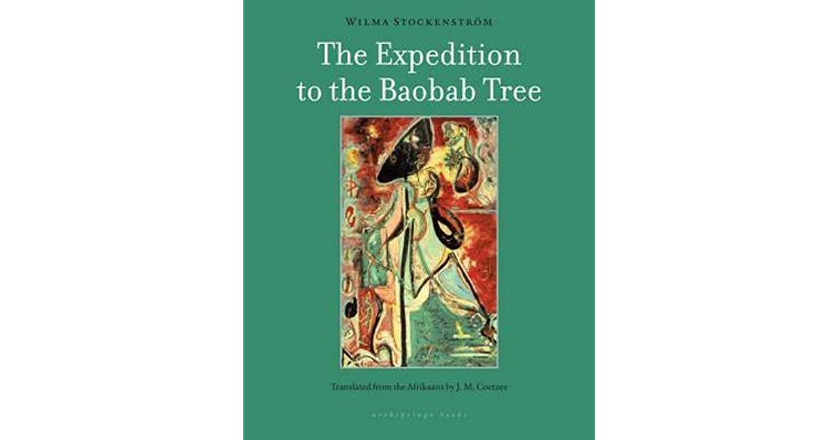 The Expedition to the Baobab Tree: A Novel by Wilma Stockenström